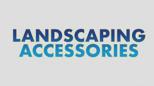 LANDSCAPING ACCESSORIES BUTTON